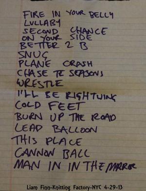 Setlist photo from Liam Finn - Knitting Factory, New York, NY, USA - 29. Apr 2013